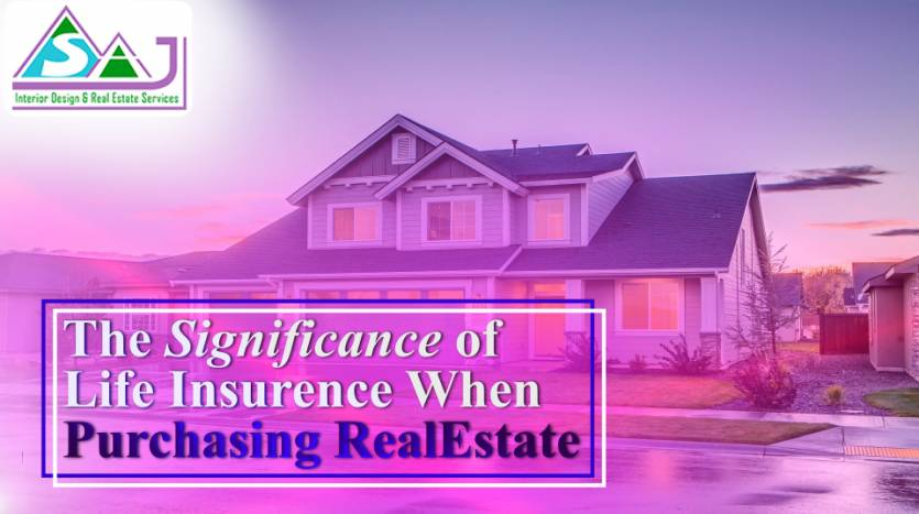 Life Insurance when purchasing Real Estate